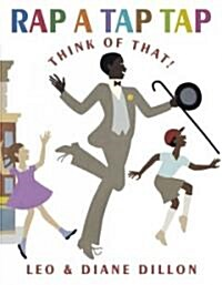 Rap a Tap Tap: Heres Bojangles - Think of That! (Hardcover)