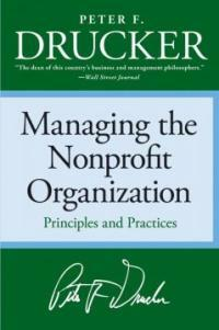 Managing the non-profit organization : practices and principles / 1st Collins Business ed