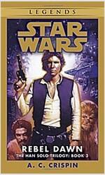 [중고] Rebel Dawn: Star Wars Legends (the Han Solo Trilogy) (Mass Market Paperback)