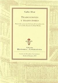 Traducciones y traductores : materiales para una historia de la traducción en Castilla durante la Edad Media