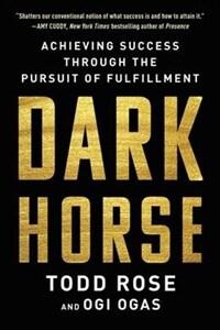 Dark Horse: Achieving Success Through the Pursuit of Fulfillment (Hardcover)
