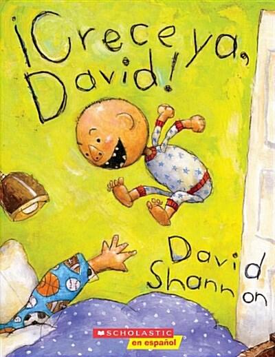 Crece YA, David! (Paperback)