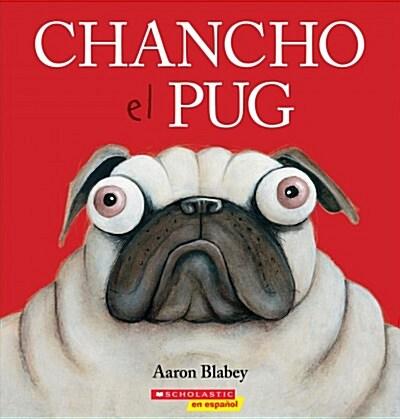 Chancho el Pug = Pig the Pug (Paperback)