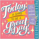 Today Is Going to Be a Great Day! Page-A-Day Calendar 2019 (Daily)