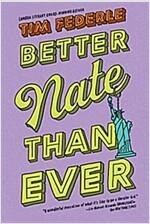 Better Nate Than Ever (Paperback, Reissue)