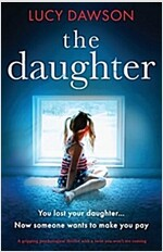 The Daughter: A Gripping Psychological Thriller with a Twist You Won\'t See Coming