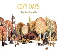 Cozy Days : The Art of Iraville (Hardcover)