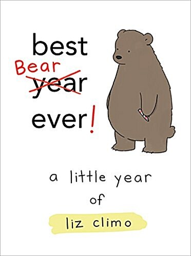 Best Bear Ever!: A Little Year of Liz Climo (Hardcover)