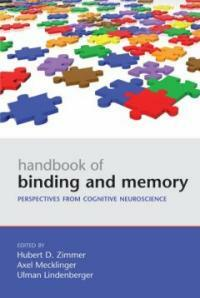 Handbook of binding and memory : perspectives from cognitive neuroscience