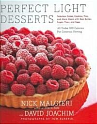 Perfect Light Desserts: Fabulous Cakes, Cookies, Pies, and More Made with Real Butter, Sugar, Flour, and Eggs, All Under 300 Calories Per Gene (Hardcover)