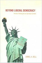 Beyond Liberal Democracy: Political Thinking for an East Asian Context (Paperback)