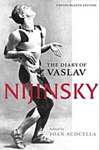 The Diary of Vaslav Nijinsky (Paperback, Unexpurgated)