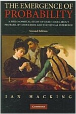 The Emergence of Probability : A Philosophical Study of Early Ideas about Probability, Induction and Statistical Inference (Paperback, 2 Revised edition)