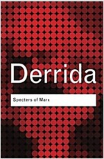 Specters of Marx : The State of the Debt, the Work of Mourning and the New International (Paperback)