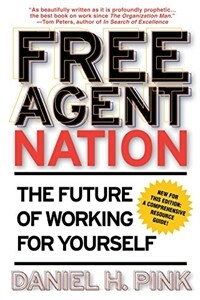 Free agent nation : the future of working for yourself First trade ed