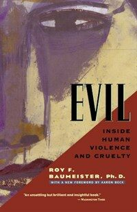 Evil : inside human violence and cruelty