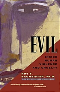 Evil: Inside Human Violence and Cruelty (Paperback)