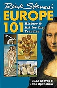 Rick Steves Europe 101: History and Art for the Traveler (Paperback, 7)