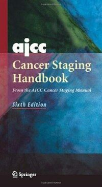 AJCC cancer staging handbook : from the AJCC cancer staging manual 6th ed
