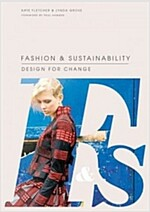 Fashion and Sustainability: Design for Change (Paperback)