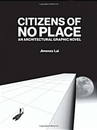 Citizens of No Place: An Architectural Graphic Novel (Paperback)