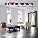 More Dream Homes : 100 Inspirational Interiors (Paperback)