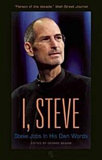 I, Steve: Steve Jobs in His Own Words (Paperback)
