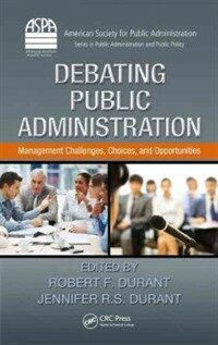 Debating public administration : management challenges, choices, and opportunities