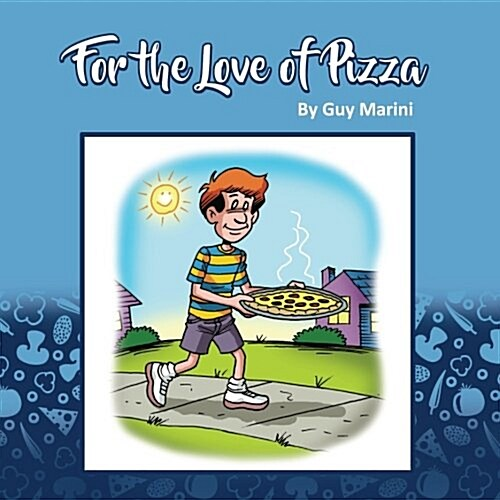 For the Love of Pizza: The Story of a Boy & His Love of Pizza (Paperback)