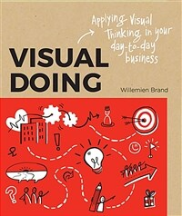 Visual Doing: Applying Visual Thinking in Your Day to Day Business (Paperback)