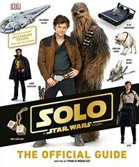 Solo: A Star Wars Story the Official Guide (Hardcover)