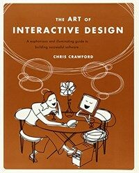 The art of interactive design : a euphonious and illuminating guide to building successful software, June 2002
