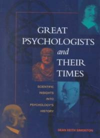 Great psychologists and their times : scientific insights into psychology's history 1st ed