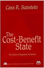 The Cost-Benefit State: The Future of Regulatory Protection (Paperback)