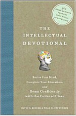 The Intellectual Devotional: Revive Your Mind, Complete Your Education, and Roam Confidently with the Cultured Class (Hardcover, Deckle Edge)