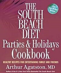 The South Beach Diet Parties & Holidays Cookbook (Paperback)