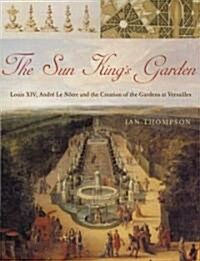 The Sun Kings Garden (Hardcover)