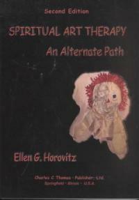 Spiritual art therapy : an alternate path 2nd ed