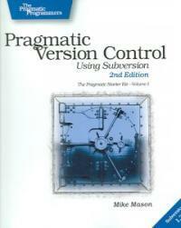 Pragmatic version control using Subversion 2nd ed
