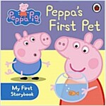 Peppa Pig: Peppa's First Pet: My First Storybook (Board Book)