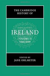 The Cambridge History of Ireland: Volume 2, 1550-1730 (Hardcover)