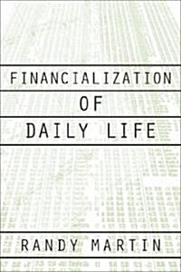 Financialization of Daily Life (Paperback)