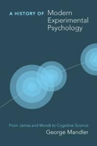 A history of modern experimental psychology : from James and Wundt to cognitive science