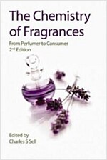 The Chemistry of Fragrances : From Perfumer to Consumer (Hardcover, 2nd rev of 2 Revised ed)