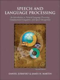 Speech and language processing : an introduction to natural language processing, computational linguistics, and speech recognition 2nd ed