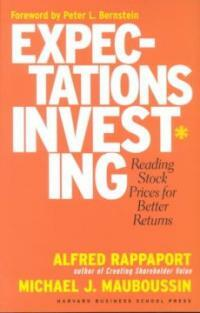 Expectations Investing: Reading Stock Prices for Better Returns (Paperback, Revised)