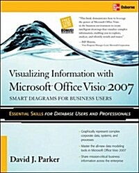 Visualizing Information with Microsoft(r) Office VISIO(R) 2007: Smart Diagrams for Business Users (Paperback)