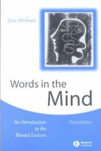 Words in the mind : an introduction to the mental lexicon 3rd ed