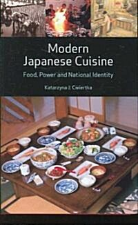 Modern Japanese Cuisine : Food, Power and National Identity (Hardcover)