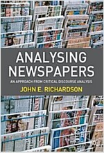 Analysing Newspapers : An Approach from Critical Discourse Analysis (Paperback)